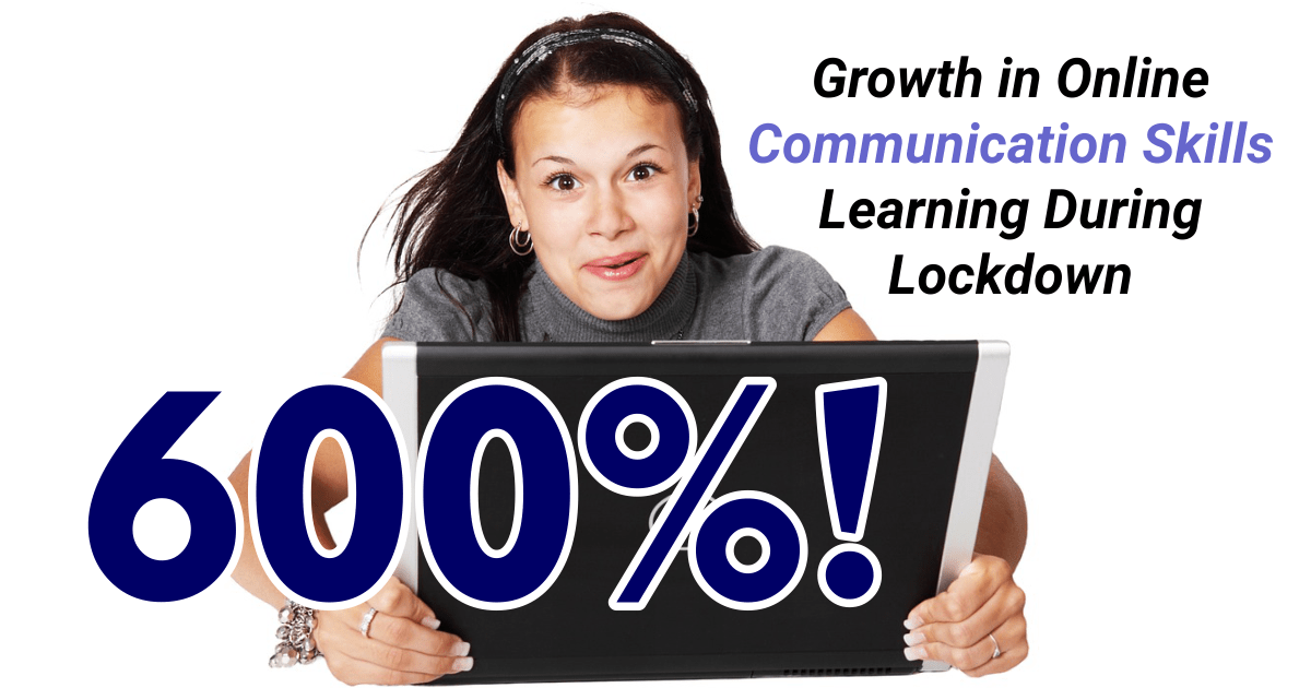 600% More Learning Communication Skills During COVID-19 Lock-down