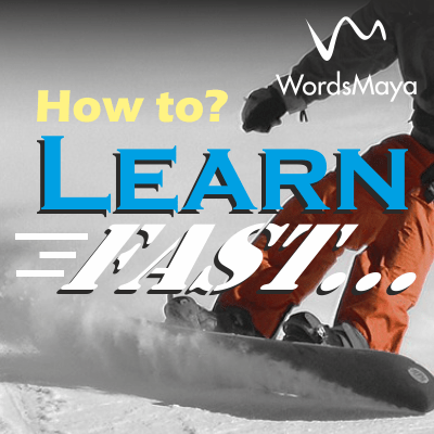 How to Learn Anything…Fast